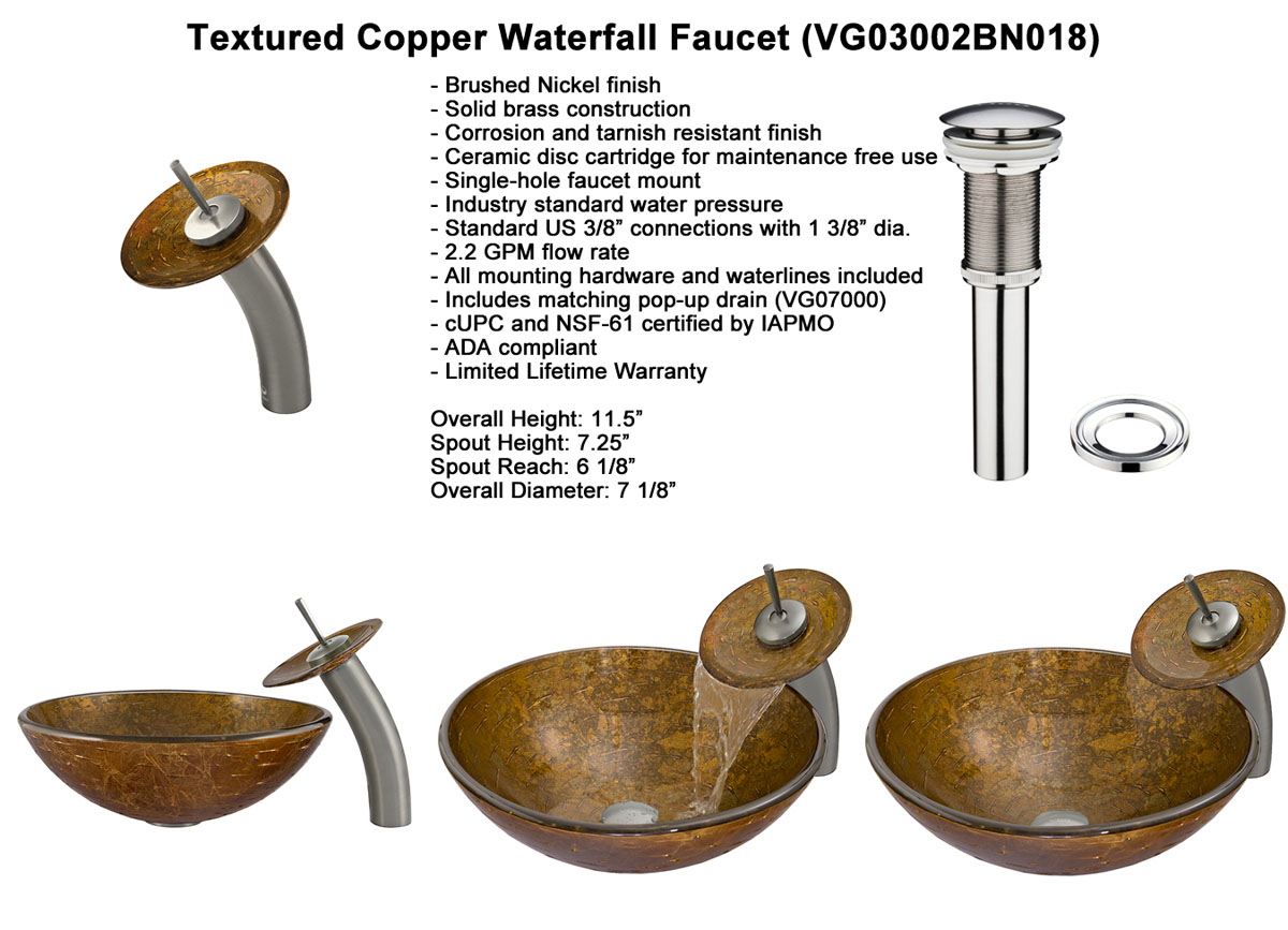 Faucet Option 1: Waterfall Faucet in Brushed Nickel (VGT018BNRND)