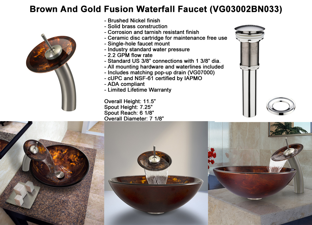 Faucet Option 1: Waterfall Faucet in Brushed Nickel (VGT033BNRND)